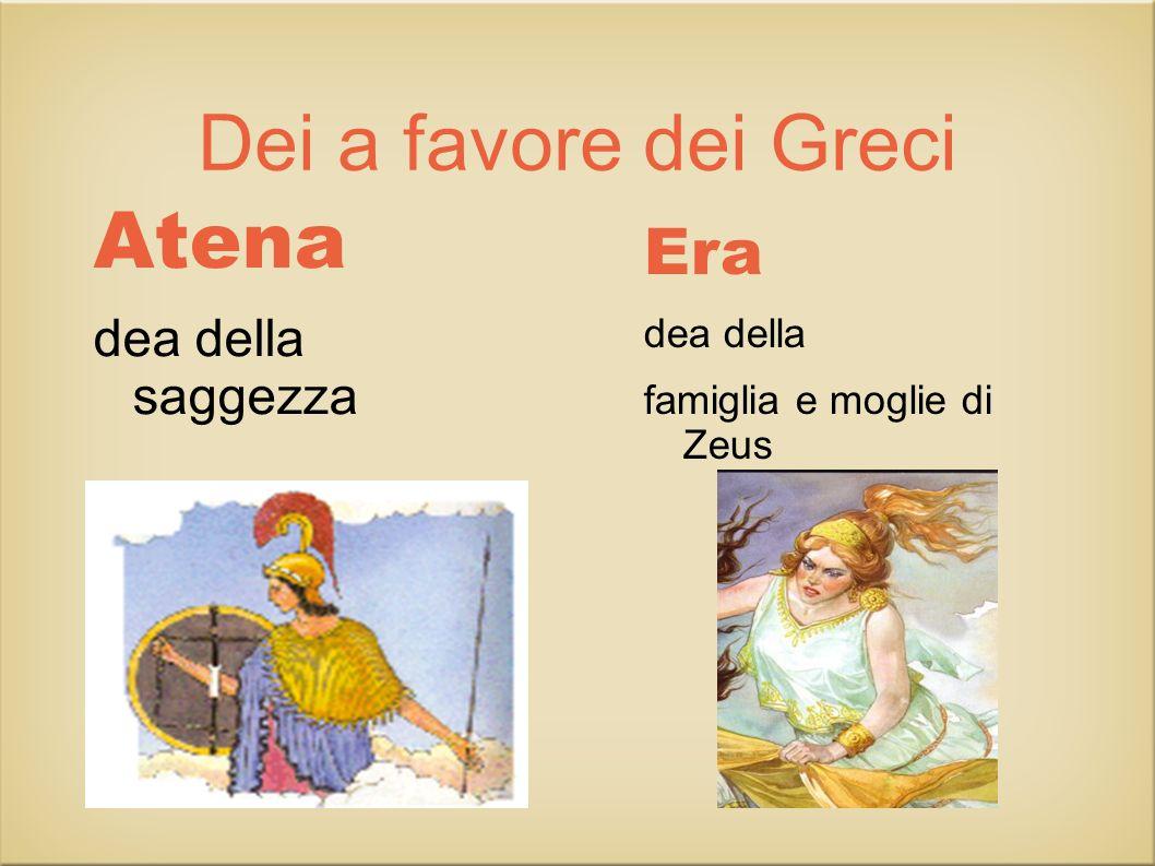 Dei a favore dei Greci Atena Era dea della saggezza dea della