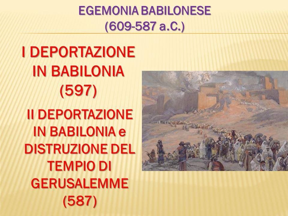 I DEPORTAZIONE IN BABILONIA (597)