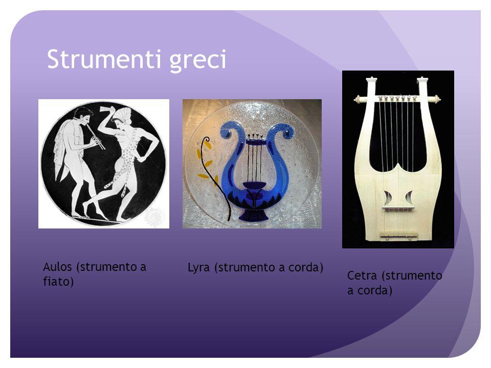 Strumenti greci Aulos (strumento a fiato) Lyra (strumento a corda)