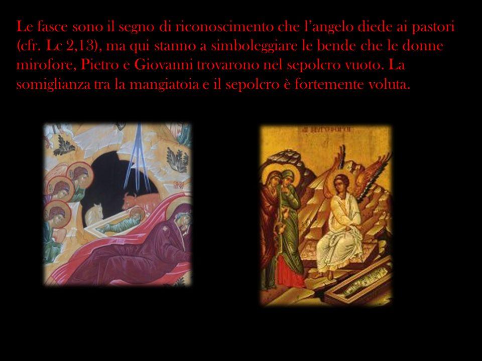 Le fasce sono il segno di riconoscimento che l'angelo diede ai pastori (cfr.