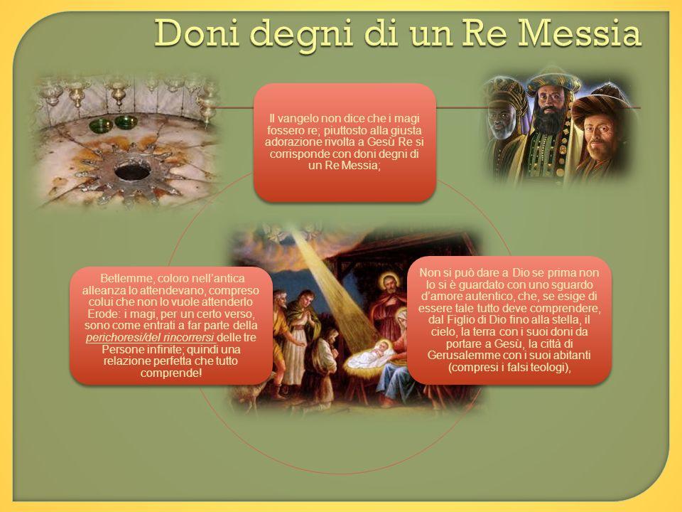 Doni degni di un Re Messia