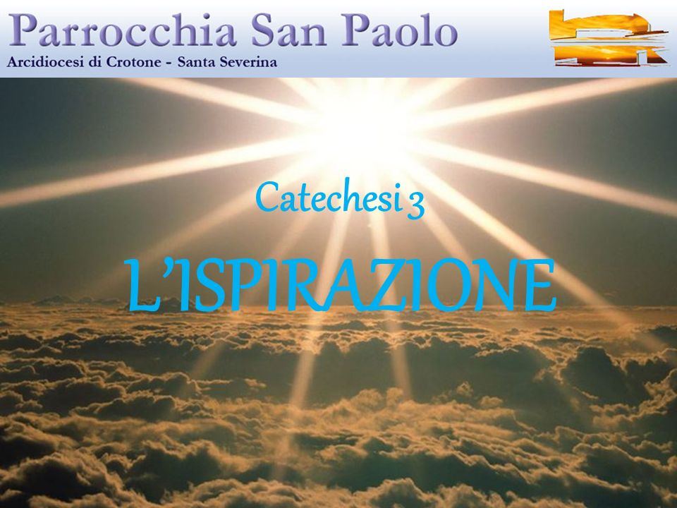 Catechesi 3 L'ISPIRAZIONE