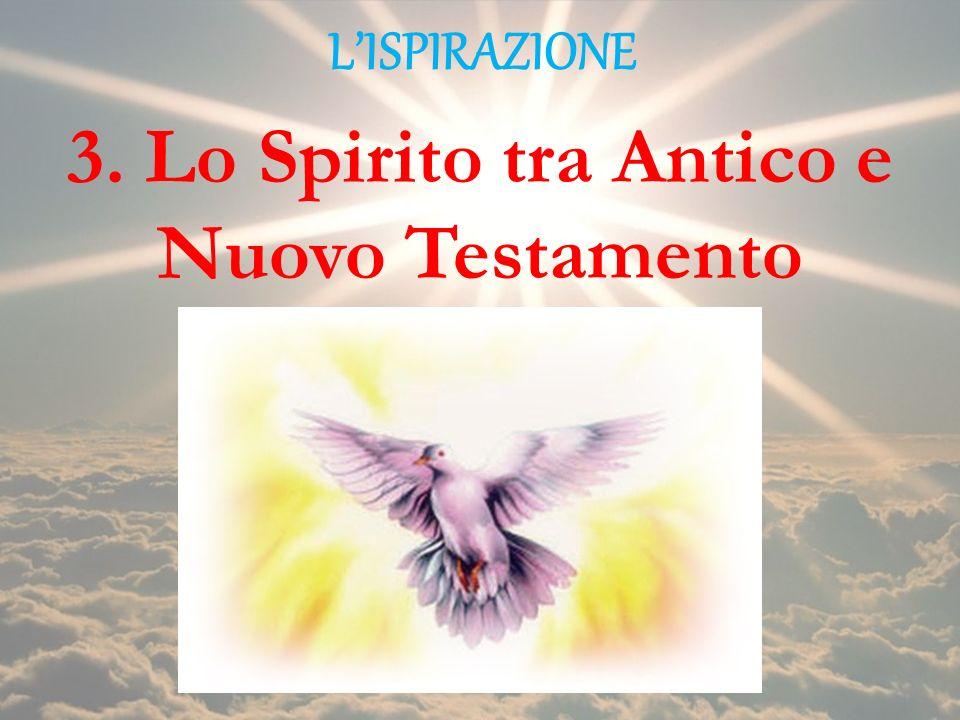 3. Lo Spirito tra Antico e Nuovo Testamento