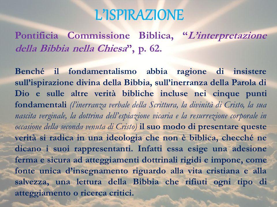 L'ISPIRAZIONE Pontificia Commissione Biblica, L'interpretazione della Bibbia nella Chiesa , p. 62.