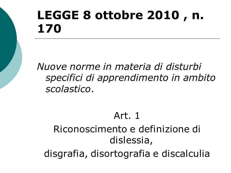 LEGGE 8 ottobre 2010 , n. 170 Nuove norme in materia di disturbi specifici di apprendimento in ambito scolastico.