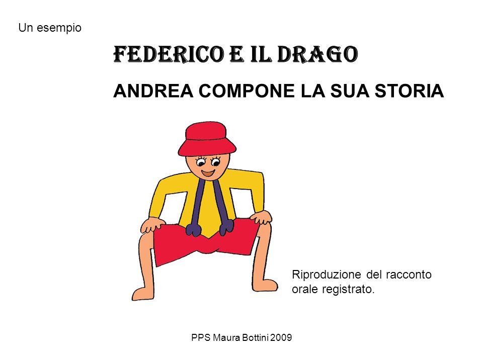 FEDERICO E IL DRAGO ANDREA COMPONE LA SUA STORIA Un esempio