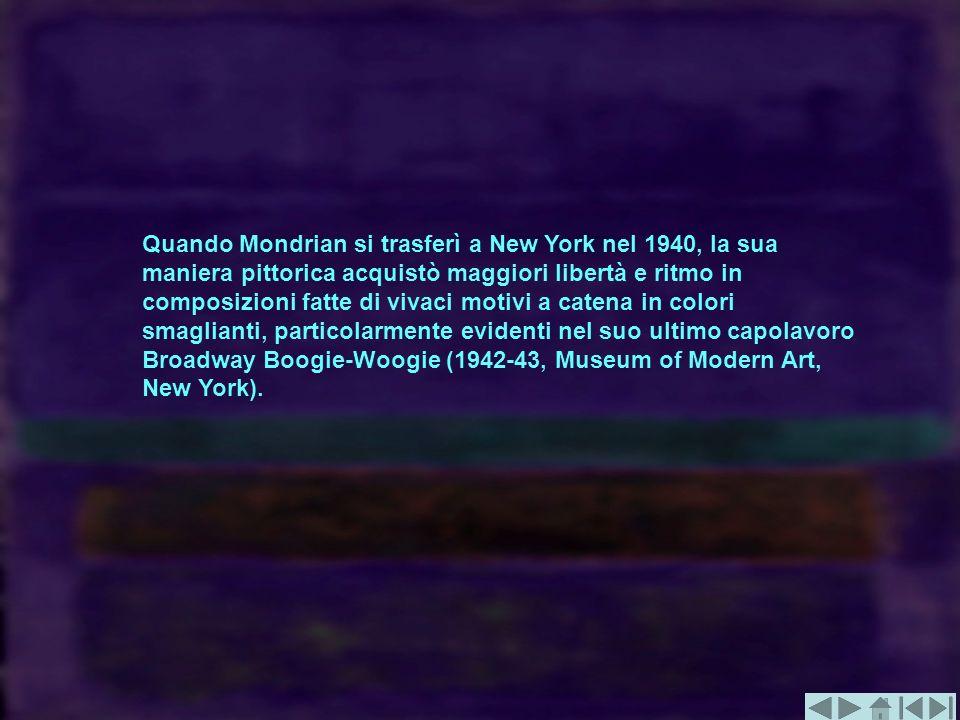 Quando Mondrian si trasferì a New York nel 1940, la sua maniera pittorica acquistò maggiori libertà e ritmo in composizioni fatte di vivaci motivi a catena in colori smaglianti, particolarmente evidenti nel suo ultimo capolavoro Broadway Boogie-Woogie (1942-43, Museum of Modern Art, New York).