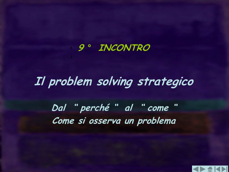 Il problem solving strategico Come si osserva un problema