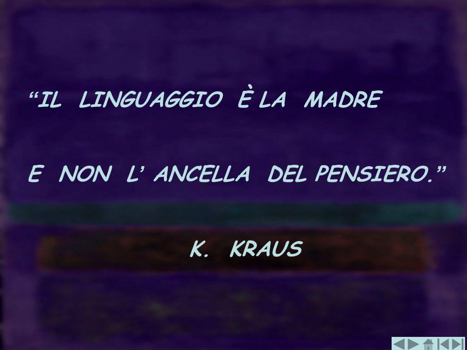 IL LINGUAGGIO È LA MADRE