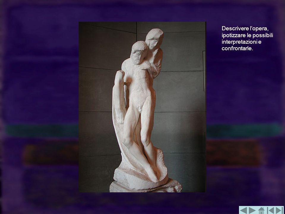 Descrivere l'opera, ipotizzare le possibili interpretazioni e confrontarle.