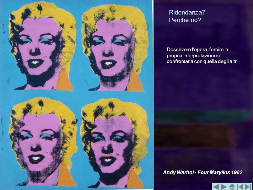 Ridondanza Perché no Descrivere l'opera, fornire la propria interpretazione e confrontarla con quella degli altri.