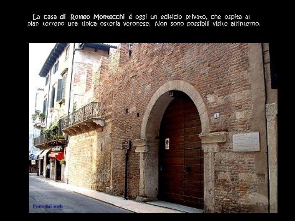La casa di Romeo Montecchi è oggi un edificio privato, che ospita al