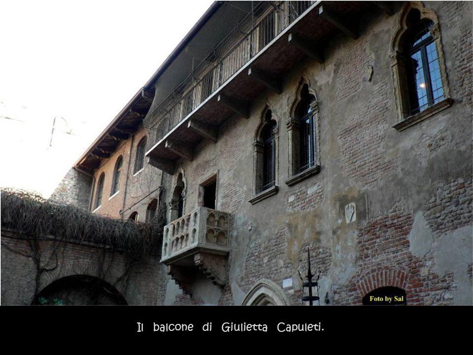 Il balcone di Giulietta Capuleti.