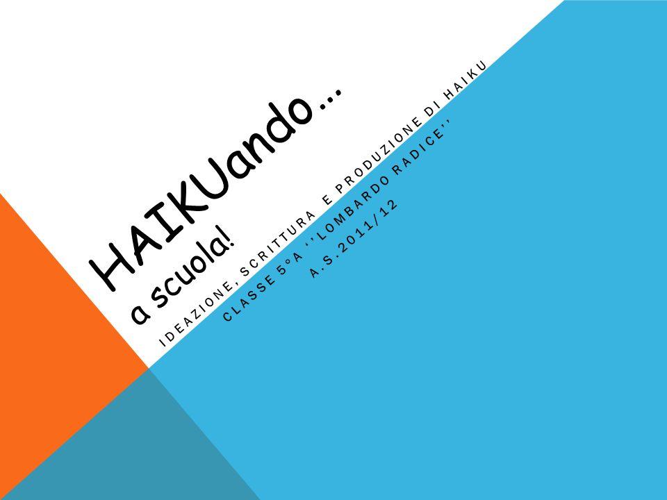 Haikuando… a scuola! Ideazione, scrittura e produzione di haiku