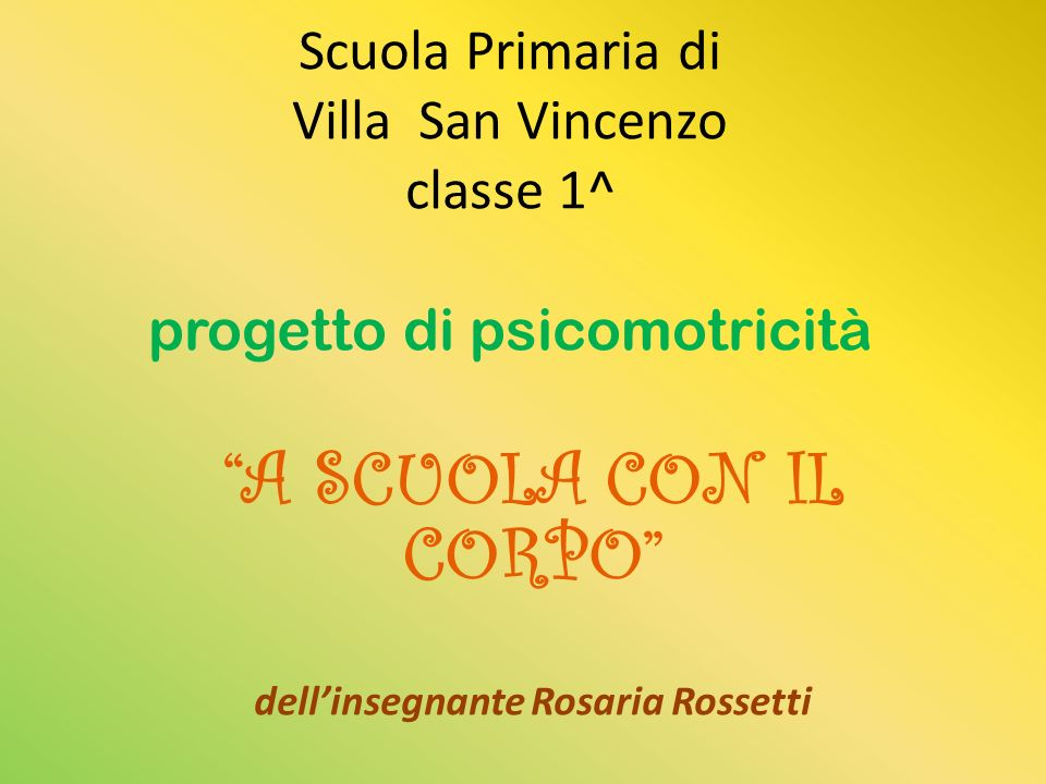A SCUOLA CON IL CORPO dell'insegnante Rosaria Rossetti