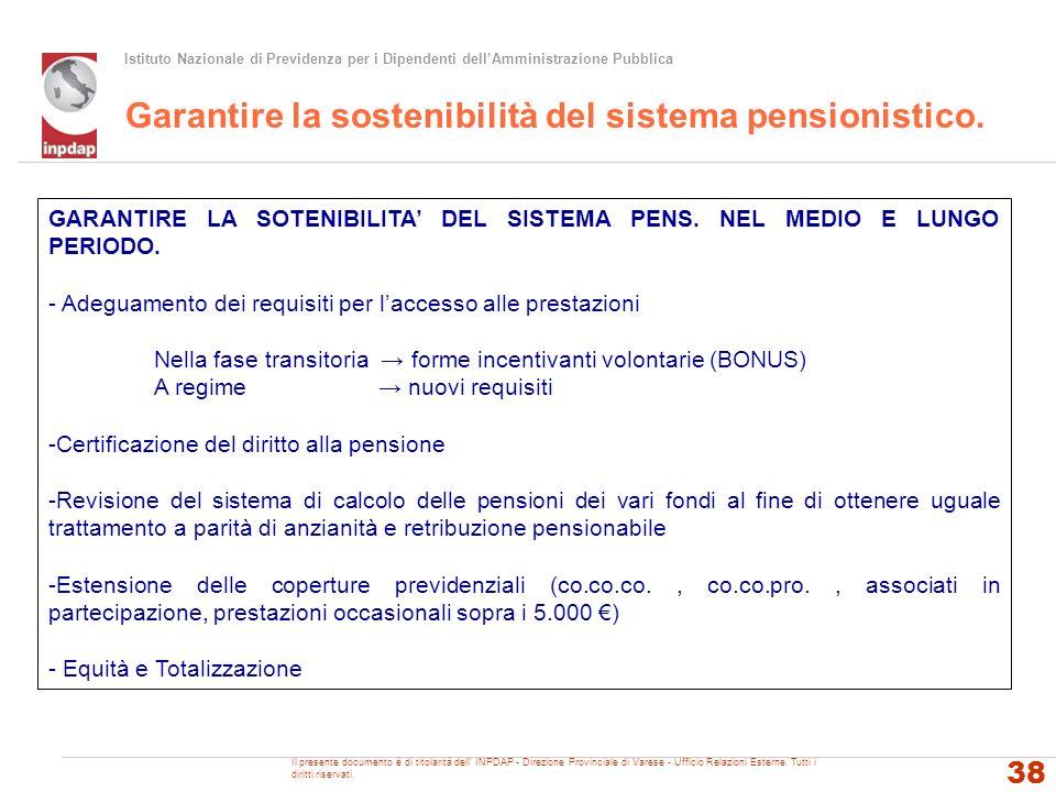 Garantire la sostenibilità del sistema pensionistico.
