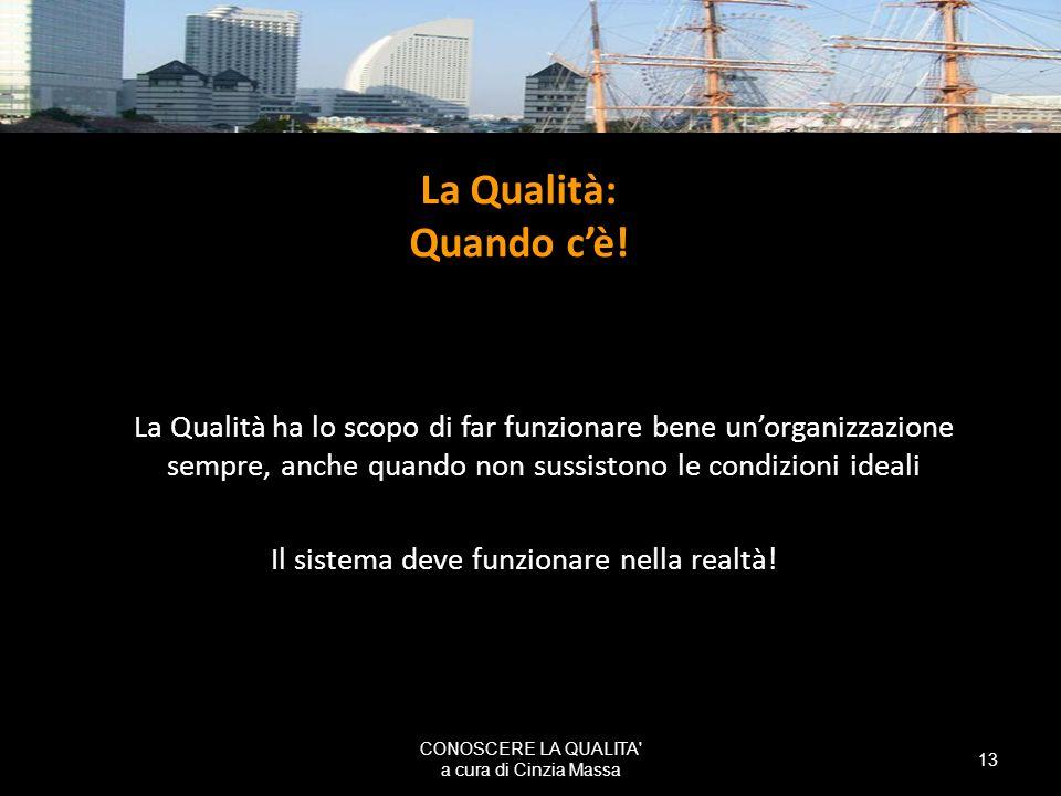 La Qualità: Quando c'è! Il sistema deve funzionare nella realtà!