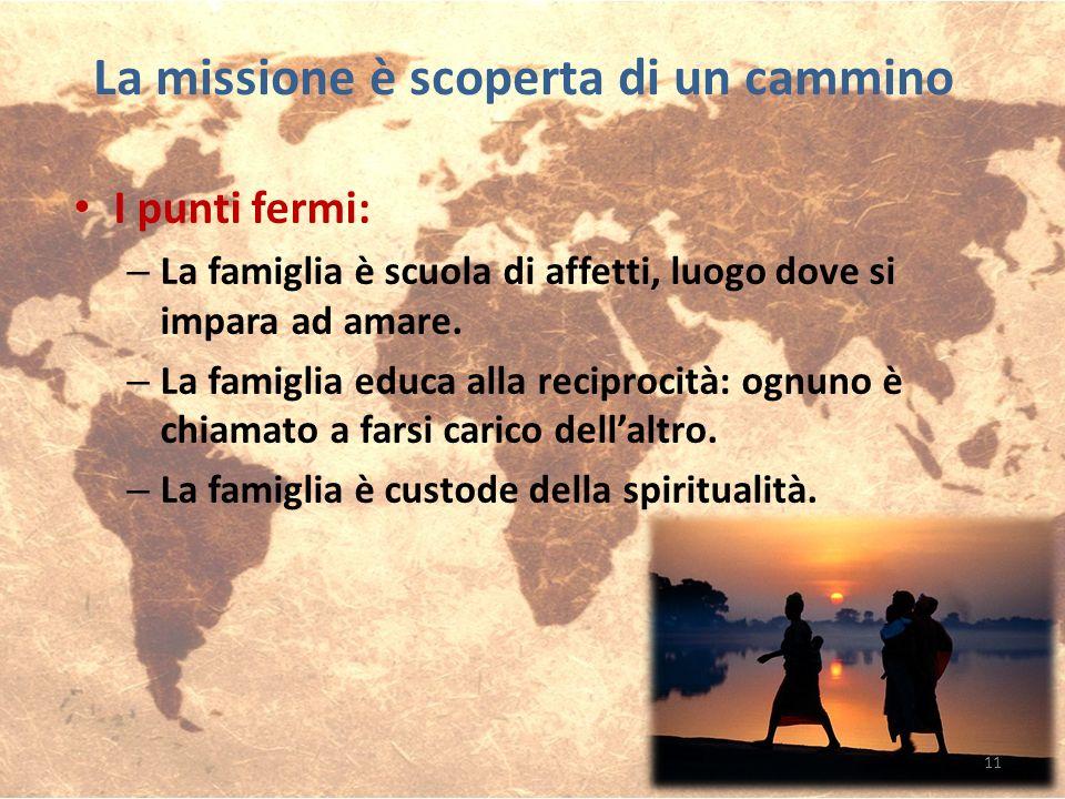 La missione è scoperta di un cammino
