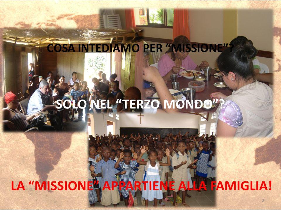 COSA INTEDIAMO PER MISSIONE LA MISSIONE APPARTIENE ALLA FAMIGLIA!