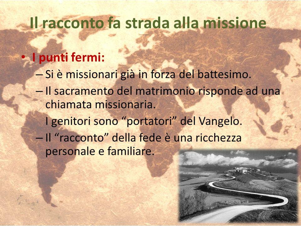 Il racconto fa strada alla missione