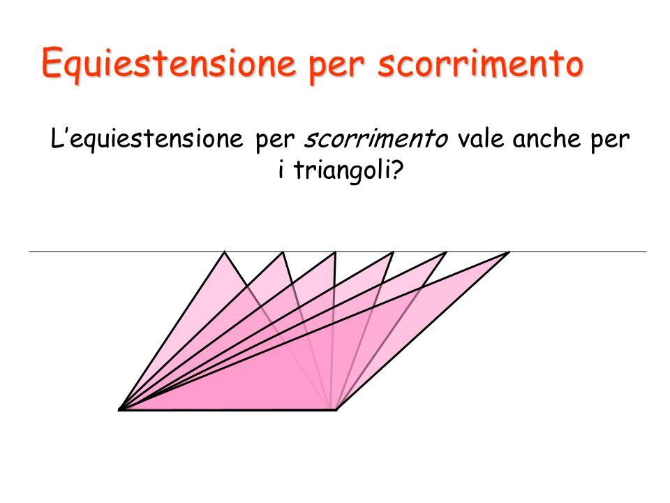 L'equiestensione per scorrimento vale anche per i triangoli