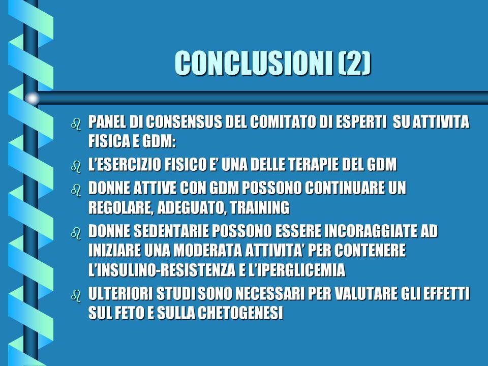 CONCLUSIONI (2) PANEL DI CONSENSUS DEL COMITATO DI ESPERTI SU ATTIVITA FISICA E GDM: L'ESERCIZIO FISICO E' UNA DELLE TERAPIE DEL GDM.