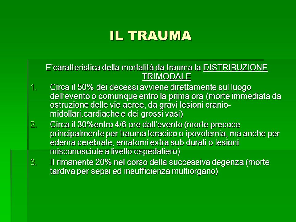E'caratteristica della mortalità da trauma la DISTRIBUZIONE TRIMODALE