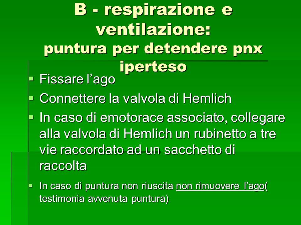 B - respirazione e ventilazione: puntura per detendere pnx iperteso