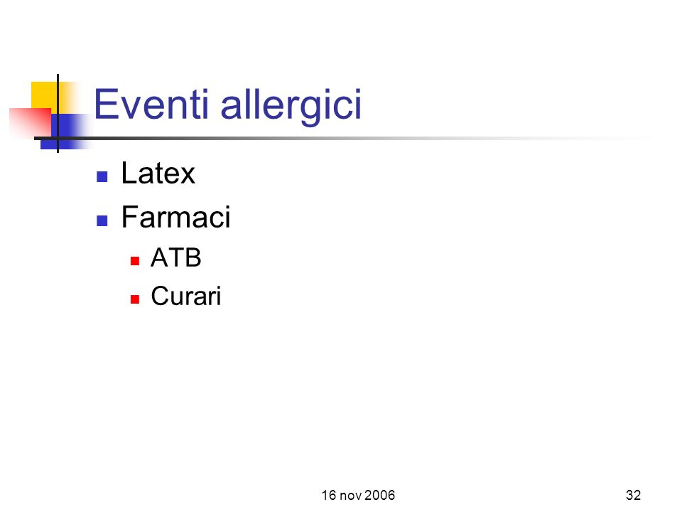 Eventi allergici Latex Farmaci ATB Curari 16 nov 2006