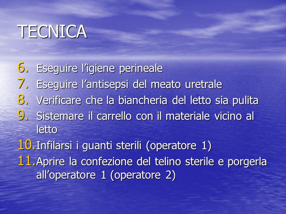 TECNICA Eseguire l'igiene perineale