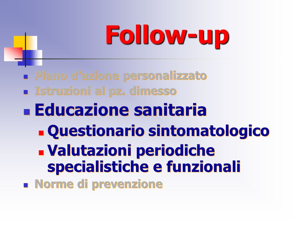 Follow-up Educazione sanitaria Questionario sintomatologico