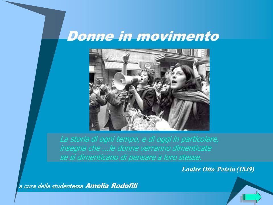 Donne in movimento La storia di ogni tempo, e di oggi in particolare,