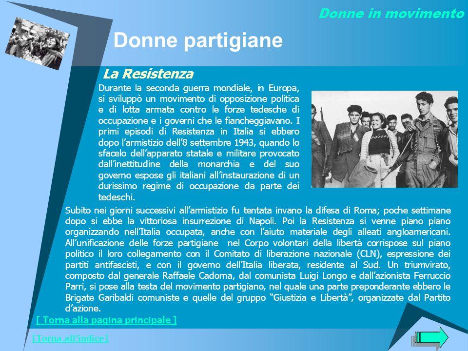 Donne partigiane Donne in movimento La Resistenza