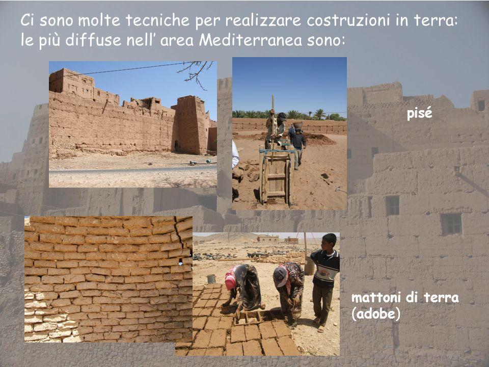 Ci sono molte tecniche per realizzare costruzioni in terra: le più diffuse nell' area Mediterranea sono: