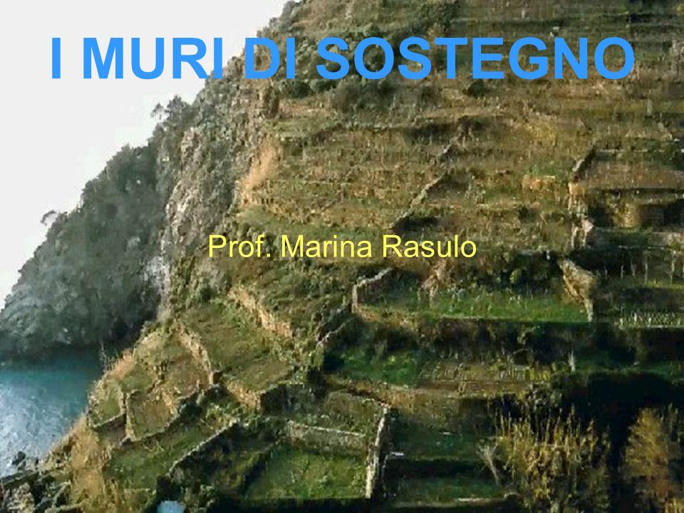 I MURI DI SOSTEGNO Prof. Marina Rasulo