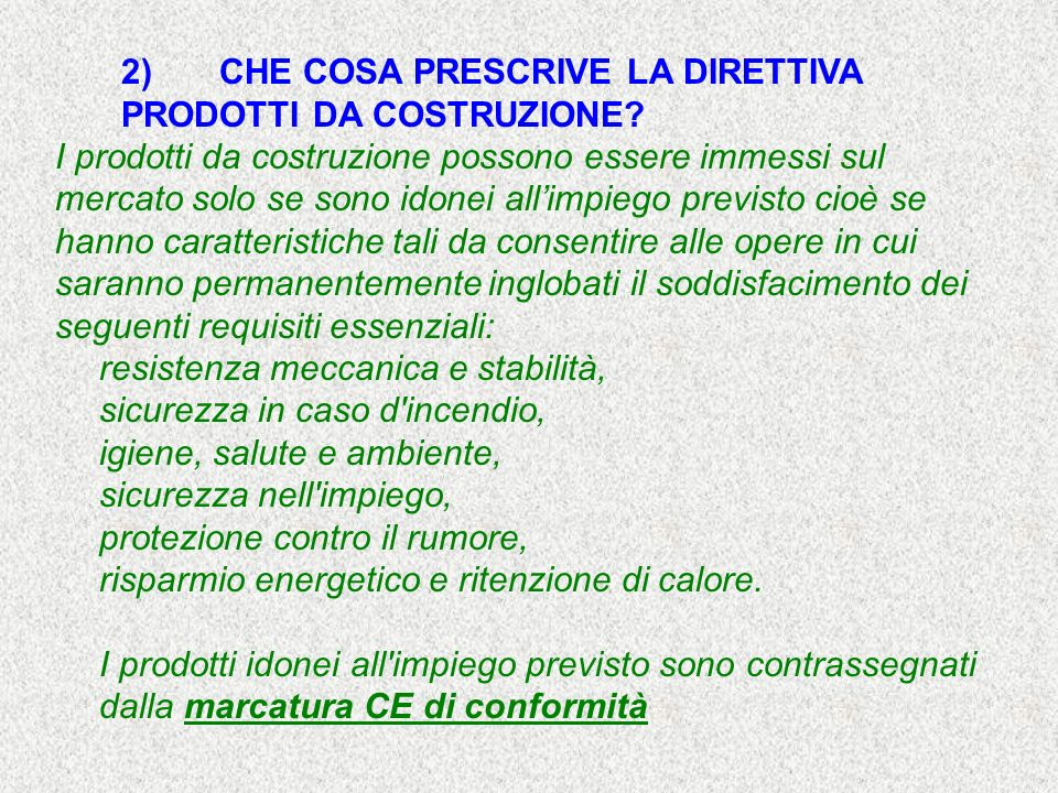2) CHE COSA PRESCRIVE LA DIRETTIVA PRODOTTI DA COSTRUZIONE