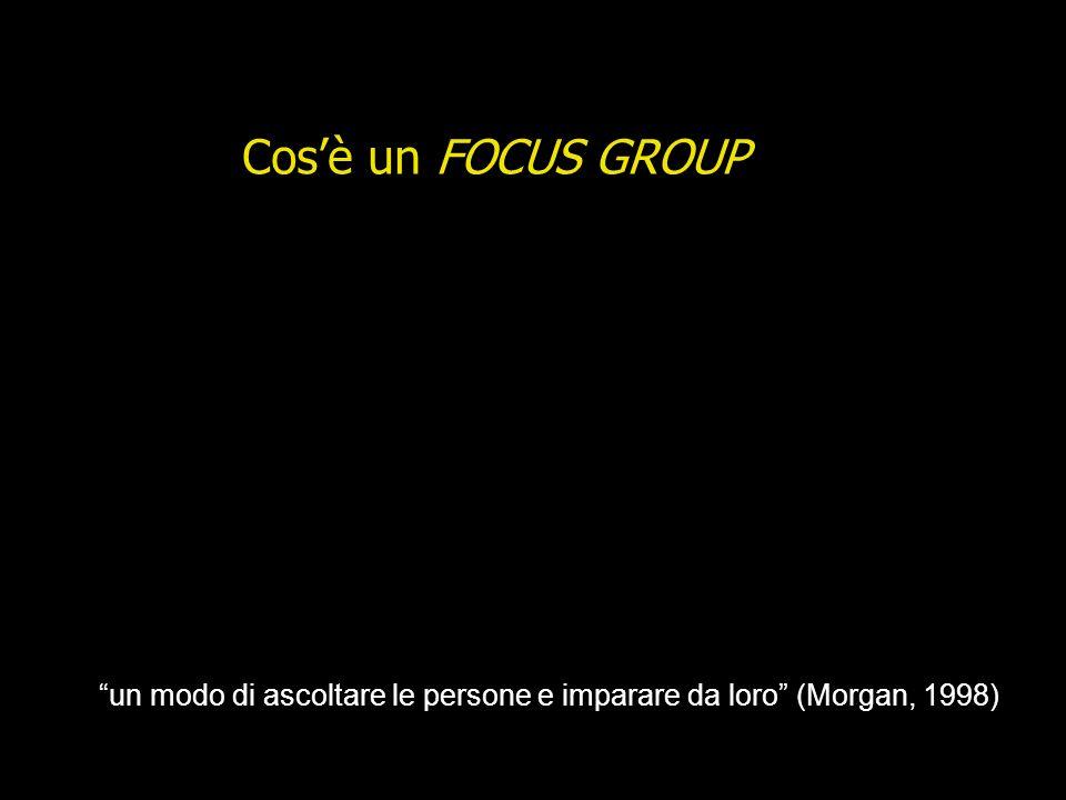 Cos'è un FOCUS GROUP Tecnica di rilevazione basata sulla discussione