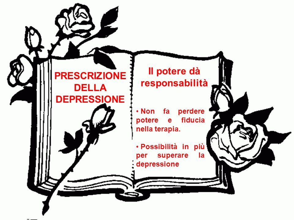 Il potere dà responsabilità PRESCRIZIONE DELLA DEPRESSIONE