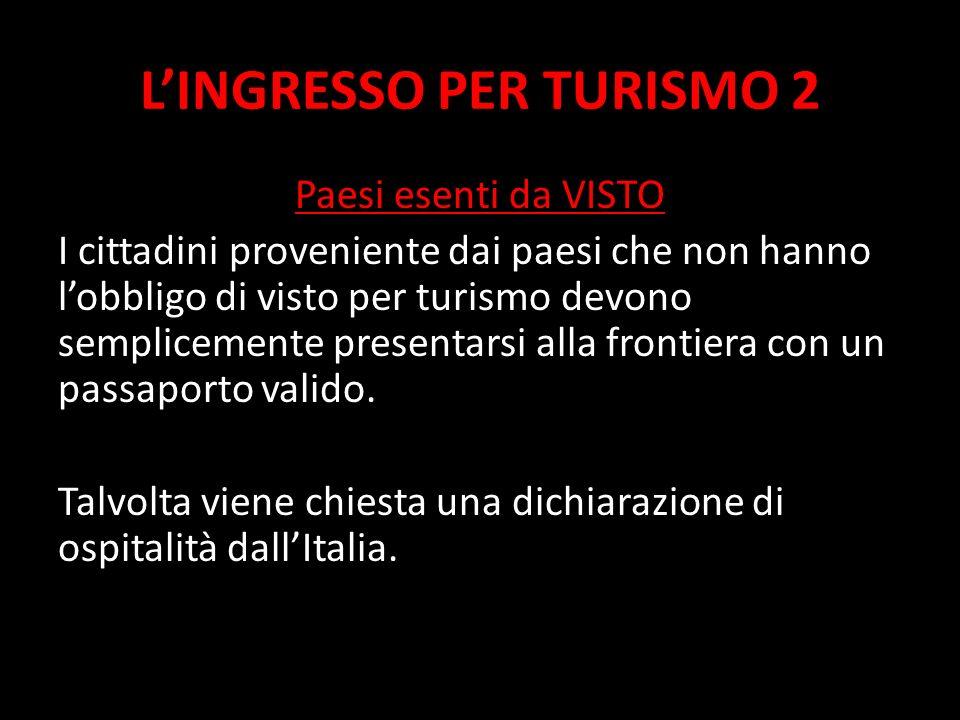 L'INGRESSO PER TURISMO 2