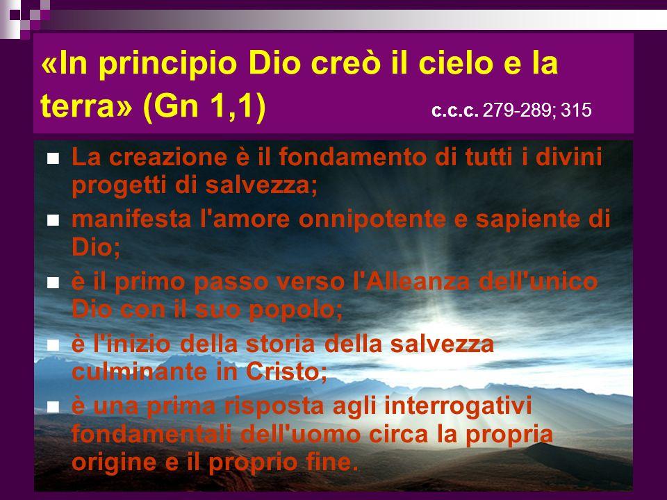 «In principio Dio creò il cielo e la terra» (Gn 1,1) c. c. c