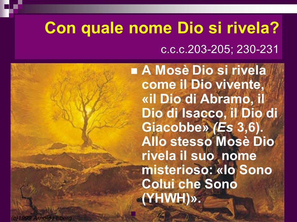 Con quale nome Dio si rivela c.c.c.203-205; 230-231