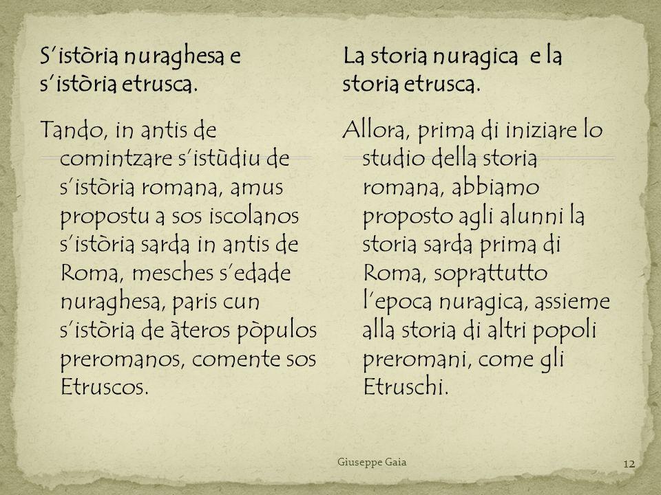 S'istòria nuraghesa e s'istòria etrusca.