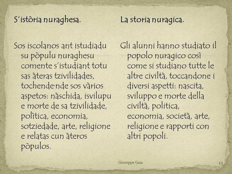 S'istòria nuraghesa. La storia nuragica.