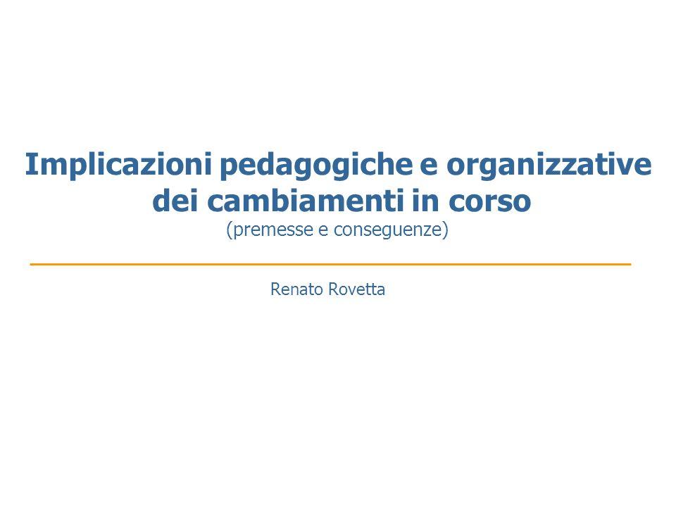 Implicazioni pedagogiche e organizzative dei cambiamenti in corso