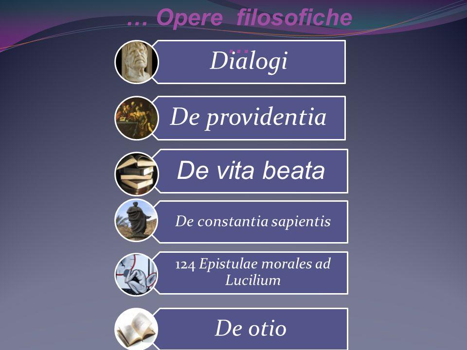 … Opere filosofiche … De otio De constantia sapientis Dialogi