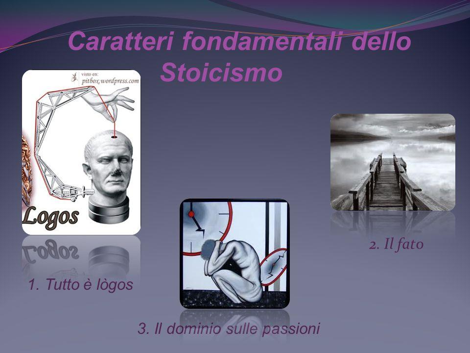 Caratteri fondamentali dello Stoicismo