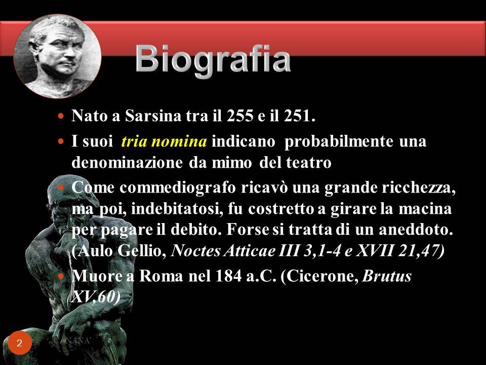 Biografia Nato a Sarsina tra il 255 e il 251.