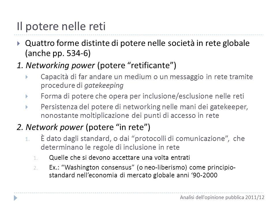 Il potere nelle reti Quattro forme distinte di potere nelle società in rete globale (anche pp. 534-6)