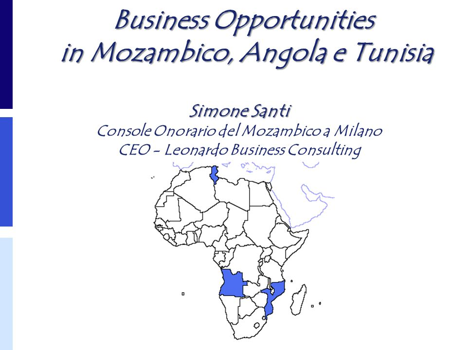 Business Opportunities in Mozambico, Angola e Tunisia