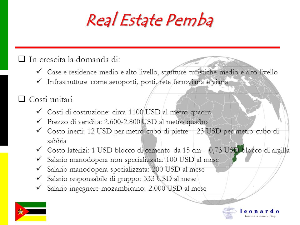 Real Estate Pemba In crescita la domanda di: Costi unitari